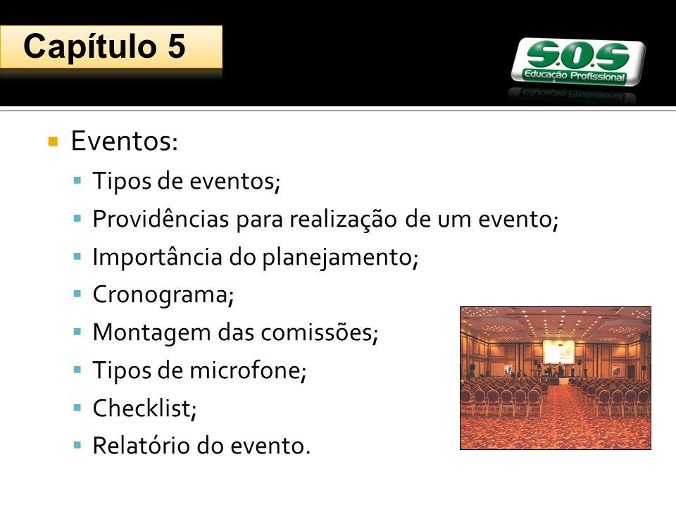 Eventos: Tipos de eventos; Providências para realização de um evento; Importância do planejamento; Cronograma; Montagem das comissões; Tipos de microfone; Checklist; Relatório do evento.