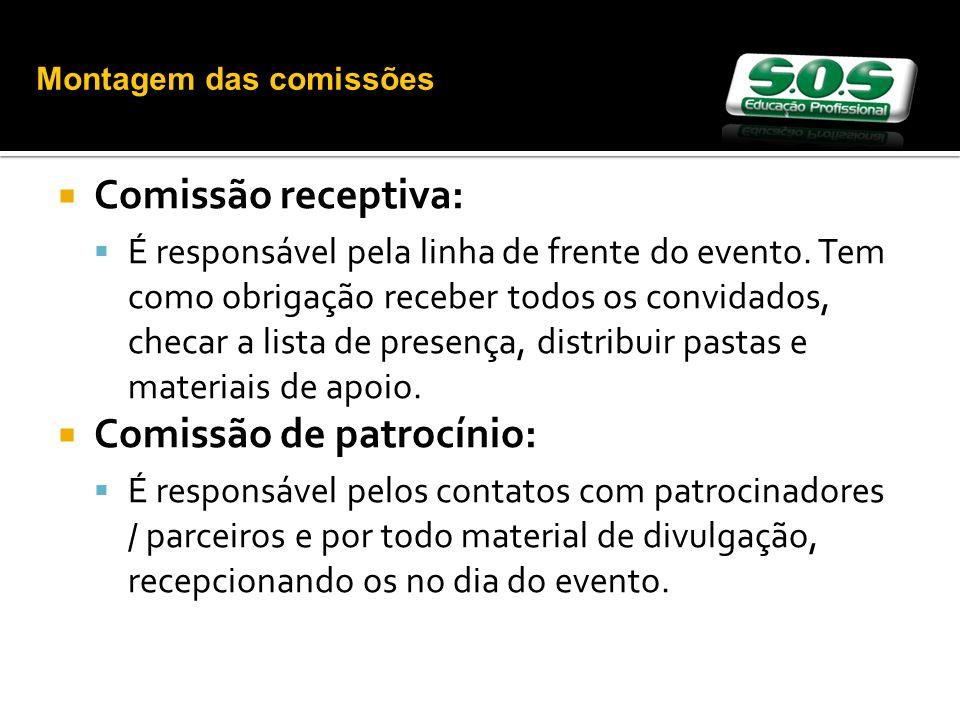 Comissão receptiva: É responsável pela linha de frente do evento.