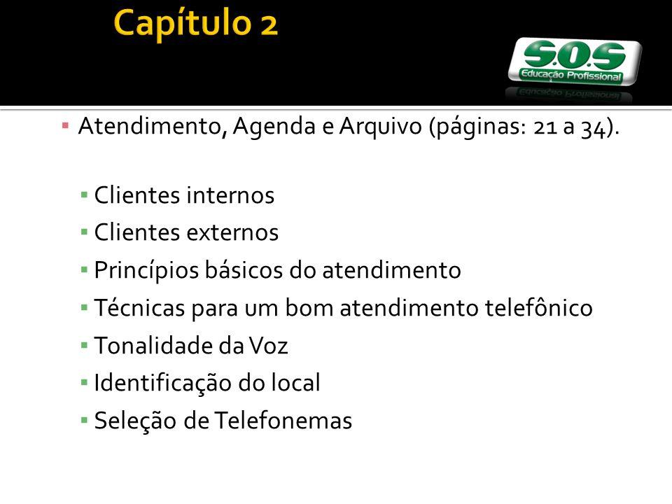 Atendimento, Agenda e Arquivo (páginas: 21 a 34). Clientes internos Clientes externos Princípios básicos do atendimento Técnicas para um bom atendimen