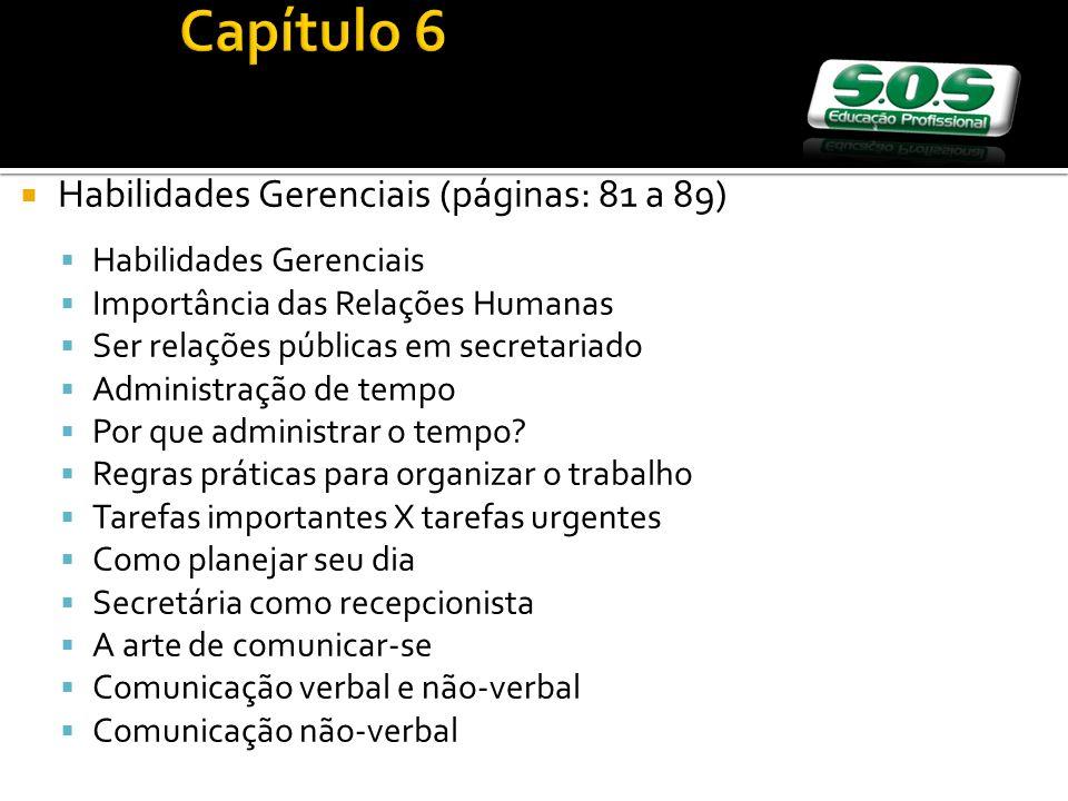 Habilidades Gerenciais (páginas: 81 a 89) Habilidades Gerenciais Importância das Relações Humanas Ser relações públicas em secretariado Administração