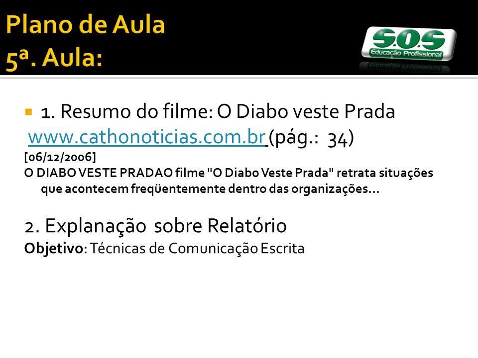 1. Resumo do filme: O Diabo veste Prada www.cathonoticias.com.br (pág.: 34)www.cathonoticias.com.br [06/12/2006] O DIABO VESTE PRADAO filme