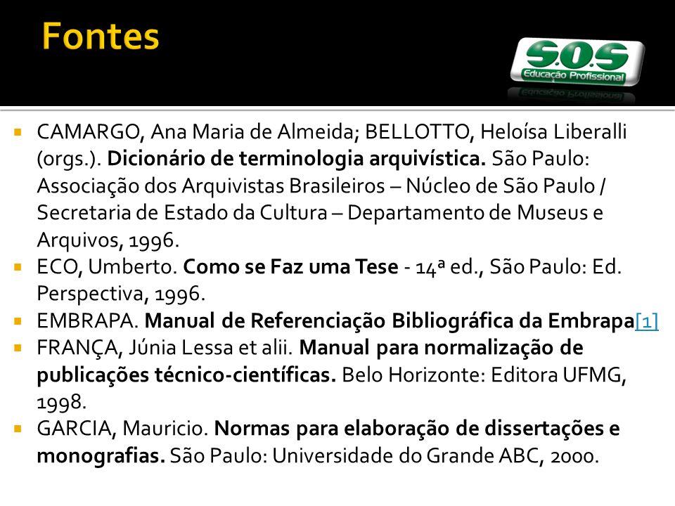 CAMARGO, Ana Maria de Almeida; BELLOTTO, Heloísa Liberalli (orgs.). Dicionário de terminologia arquivística. São Paulo: Associação dos Arquivistas Bra