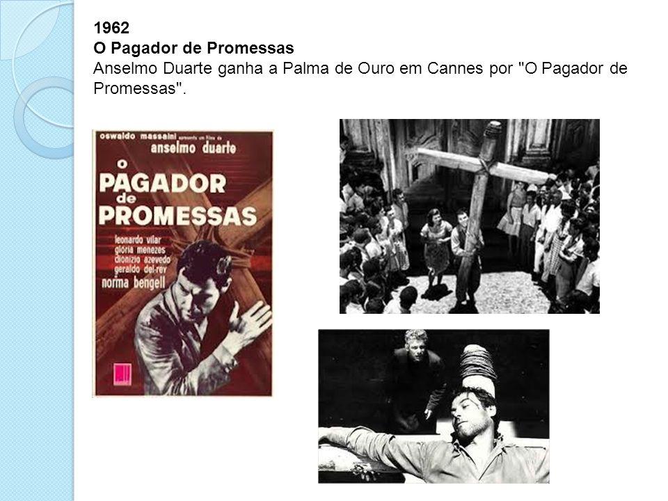 1962 O Pagador de Promessas Anselmo Duarte ganha a Palma de Ouro em Cannes por