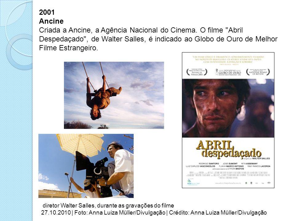 2001 Ancine Criada a Ancine, a Agência Nacional do Cinema. O filme