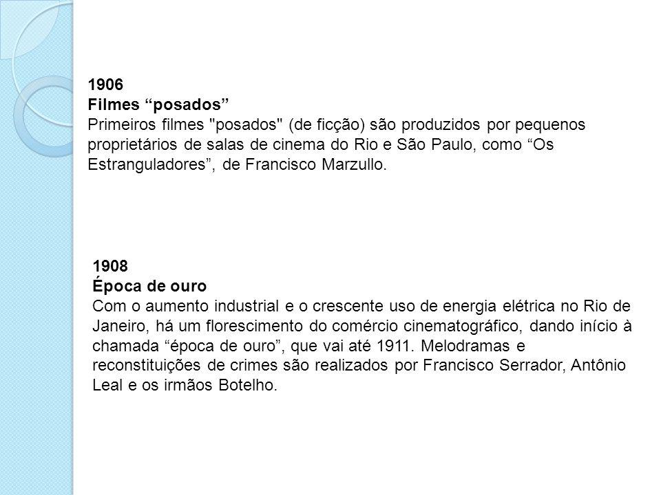 1911 Companhia Cinematográfica Brasileira Fundada a Companhia Cinematográfica Brasileira, dirigida por Francisco Serrador.