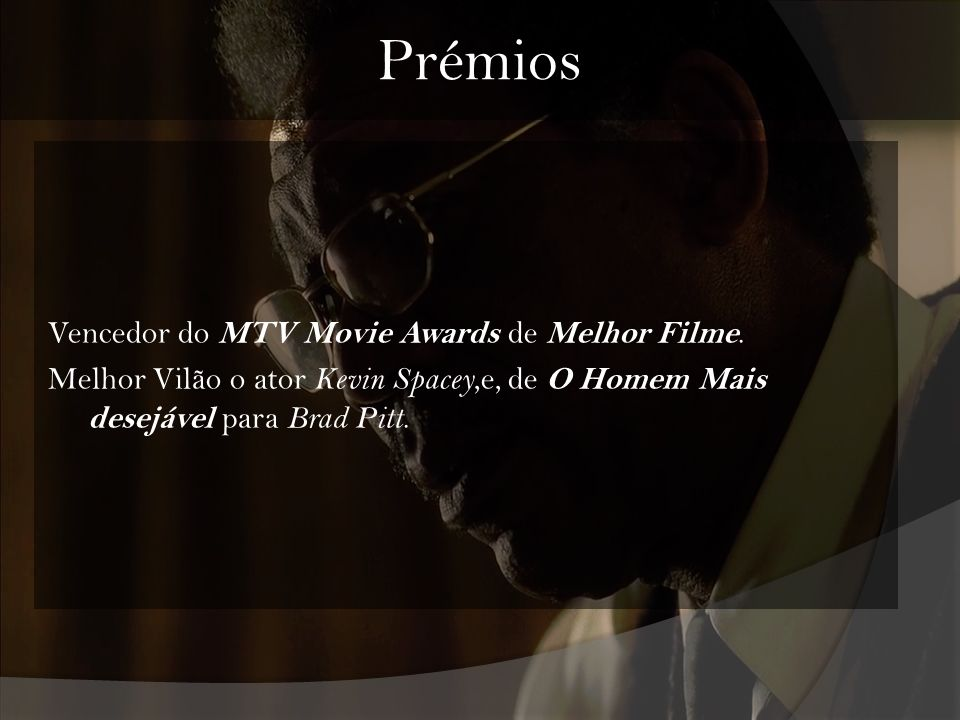 Vencedor do MTV Movie Awards de Melhor Filme. Melhor Vilão o ator Kevin Spacey,e, de O Homem Mais desejável para Brad Pitt. Prémios