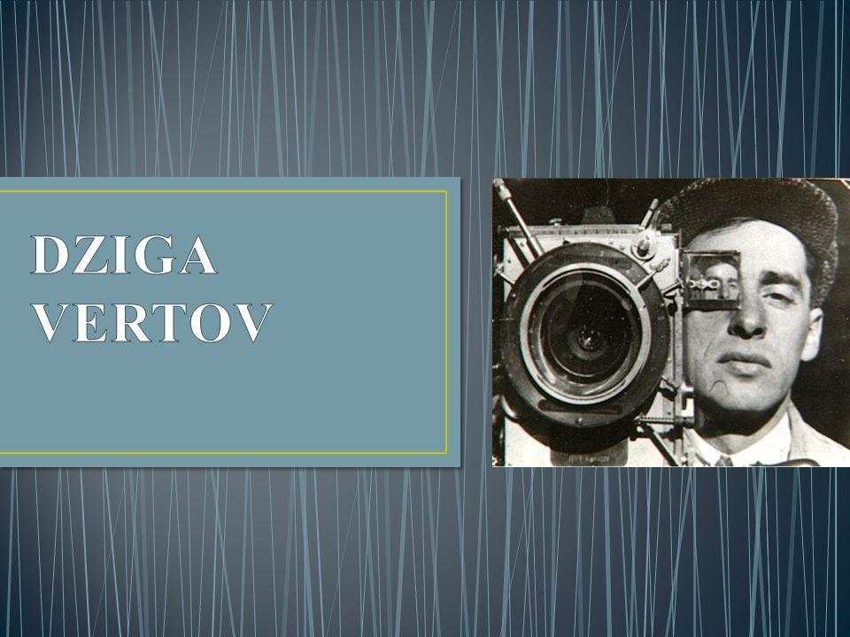 Dziga Vertov, nascido Denis Arkadievitch Kaufman, (Bialystok, Rússia, 2 de janeiro de 1896 12 de fevereiro de 1954), cineasta, documentarista e jornalista, é o grande precursor do cinema directo na sua versão de cinema verdade.
