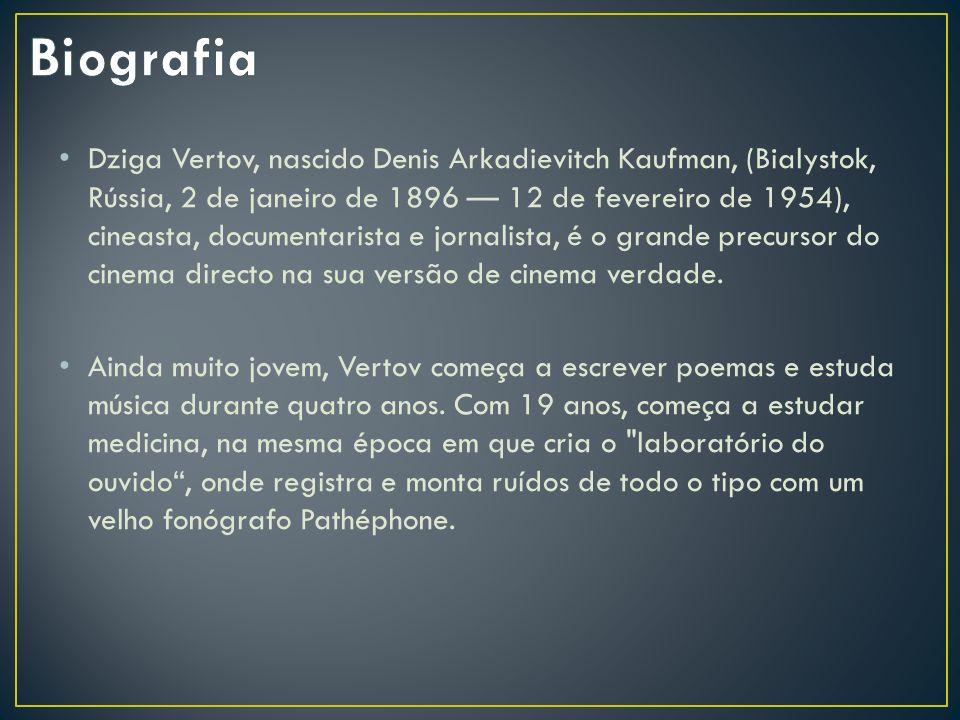 Denis Arkadievitch Kaufman ou Dziga Vertov, pseudônimo escolhido pelo próprio cineasta logo no início de sua carreira, nasceu em Bialysto (Polônia)