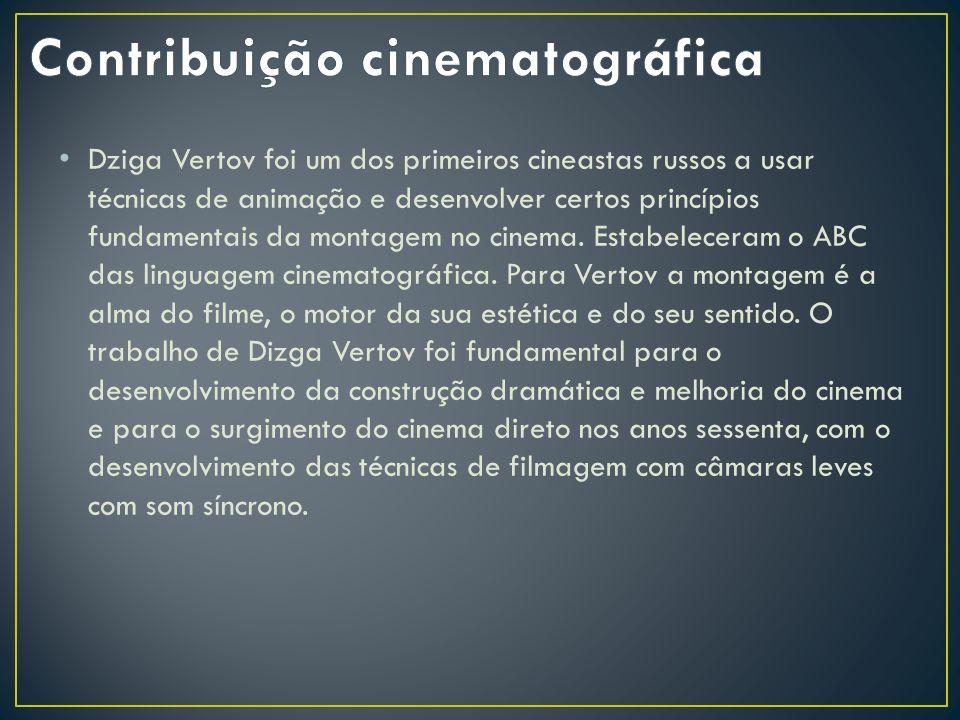Dziga Vertov foi um dos primeiros cineastas russos a usar técnicas de animação e desenvolver certos princípios fundamentais da montagem no cinema. Est