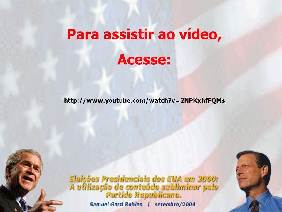 Para assistir ao vídeo, Acesse: http://www.youtube.com/watch?v=2NPKxhfFQMs