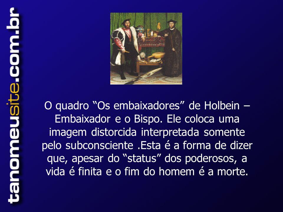 O quadro Os embaixadores de Holbein – Embaixador e o Bispo.