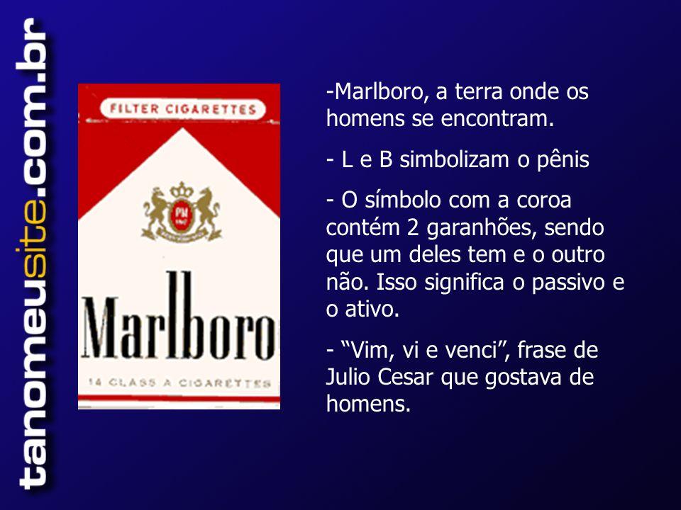 -Marlboro, a terra onde os homens se encontram.