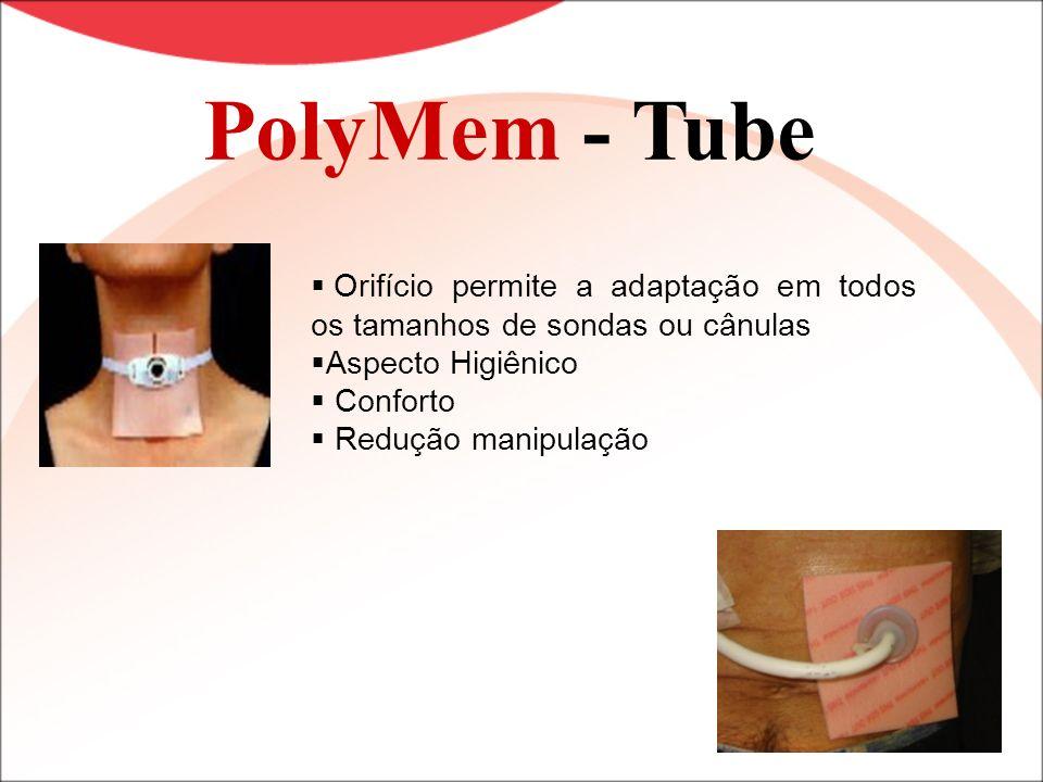 Orifício permite a adaptação em todos os tamanhos de sondas ou cânulas Aspecto Higiênico Conforto Redução manipulação PolyMem - Tube