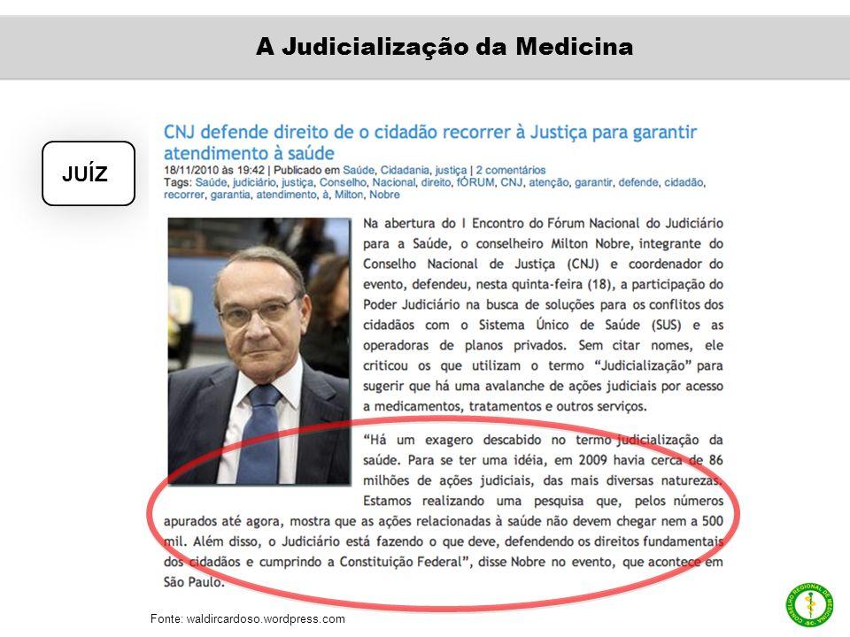 JUÍZ Fonte: waldircardoso.wordpress.com A Judicialização da Medicina