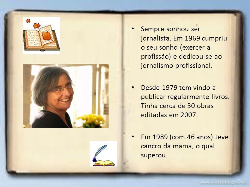 Sempre sonhou ser jornalista. Em 1969 cumpriu o seu sonho (exercer a profissão) e dedicou-se ao jornalismo profissional. Desde 1979 tem vindo a public