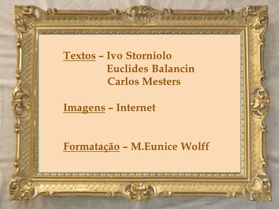 Textos – Ivo Storniolo Euclides Balancin Carlos Mesters Imagens – Internet Formatação – M.Eunice Wolff