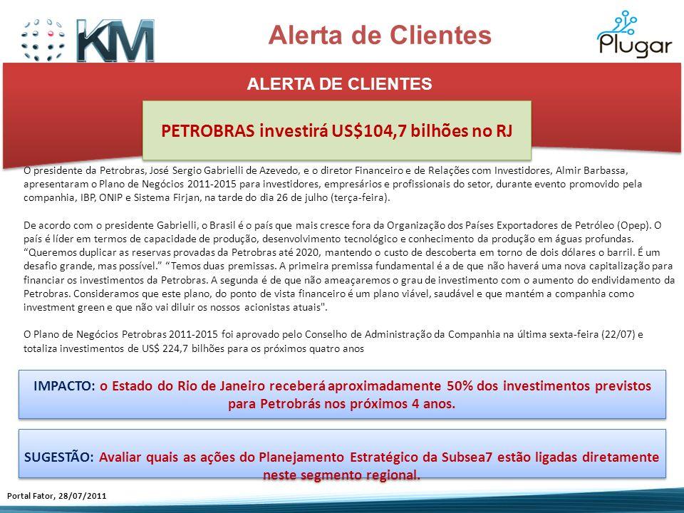 ALERTA DE CLIENTES O presidente da Petrobras, José Sergio Gabrielli de Azevedo, e o diretor Financeiro e de Relações com Investidores, Almir Barbassa,