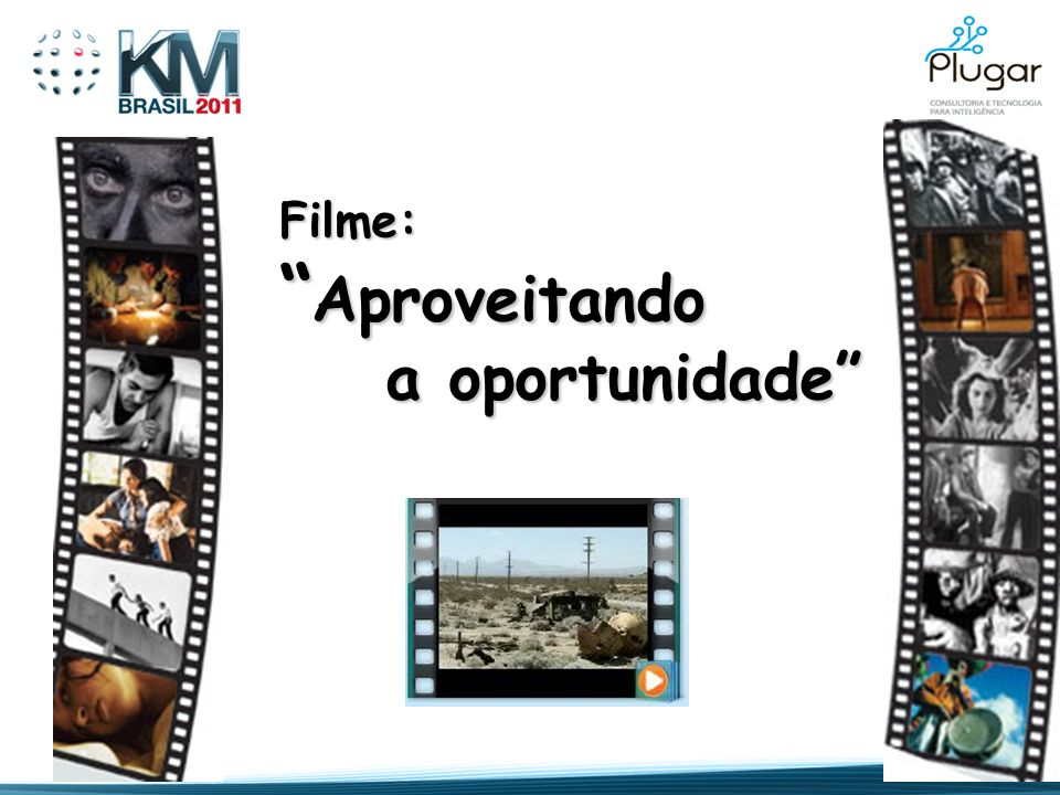 Filme: Aproveitando Aproveitando a oportunidade