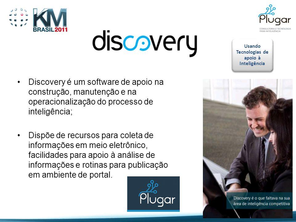 Discovery é um software de apoio na construção, manutenção e na operacionalização do processo de inteligência; Dispõe de recursos para coleta de infor