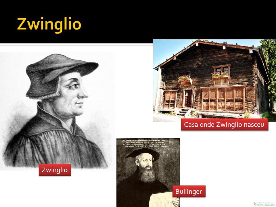 Zwinglio Bullinger Casa onde Zwinglio nasceu