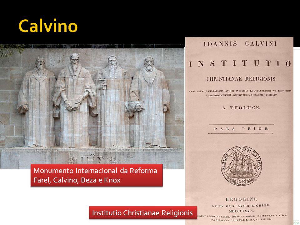 Monumento Internacional da Reforma Farel, Calvino, Beza e Knox Institutio Christianae Religionis