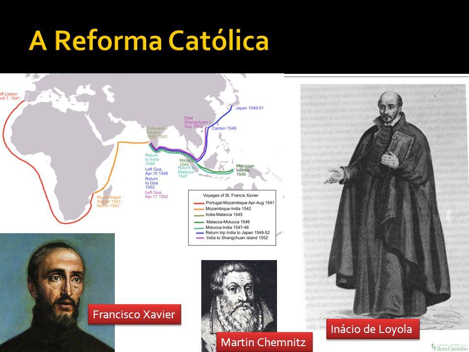 Inácio de Loyola Francisco Xavier Martin Chemnitz