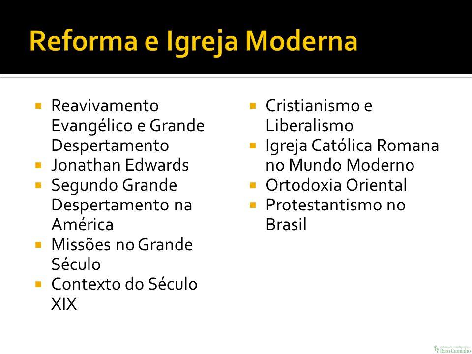 Quarta Parte – Reforma e Igreja Moderna