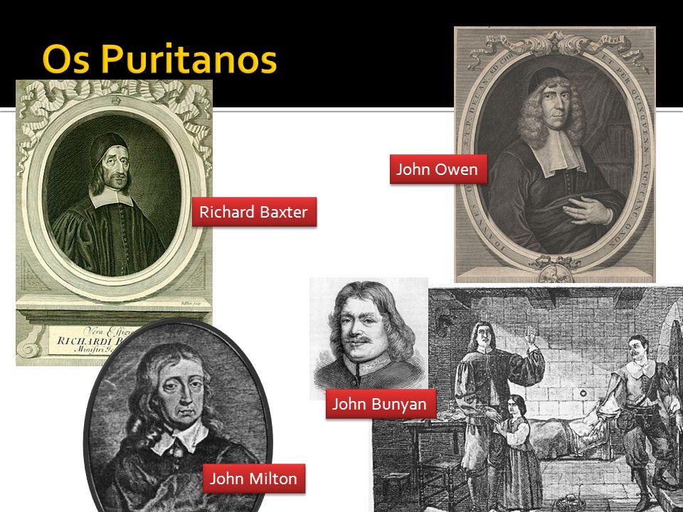 John Milton Richard Baxter John Bunyan John Owen