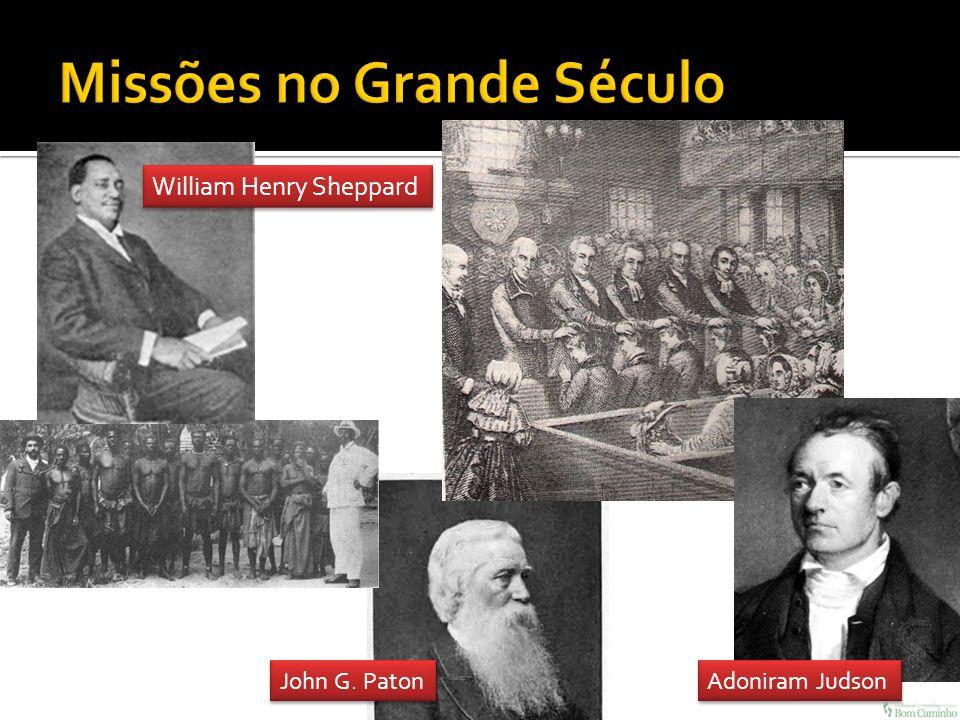John G. Paton William Henry Sheppard Adoniram Judson