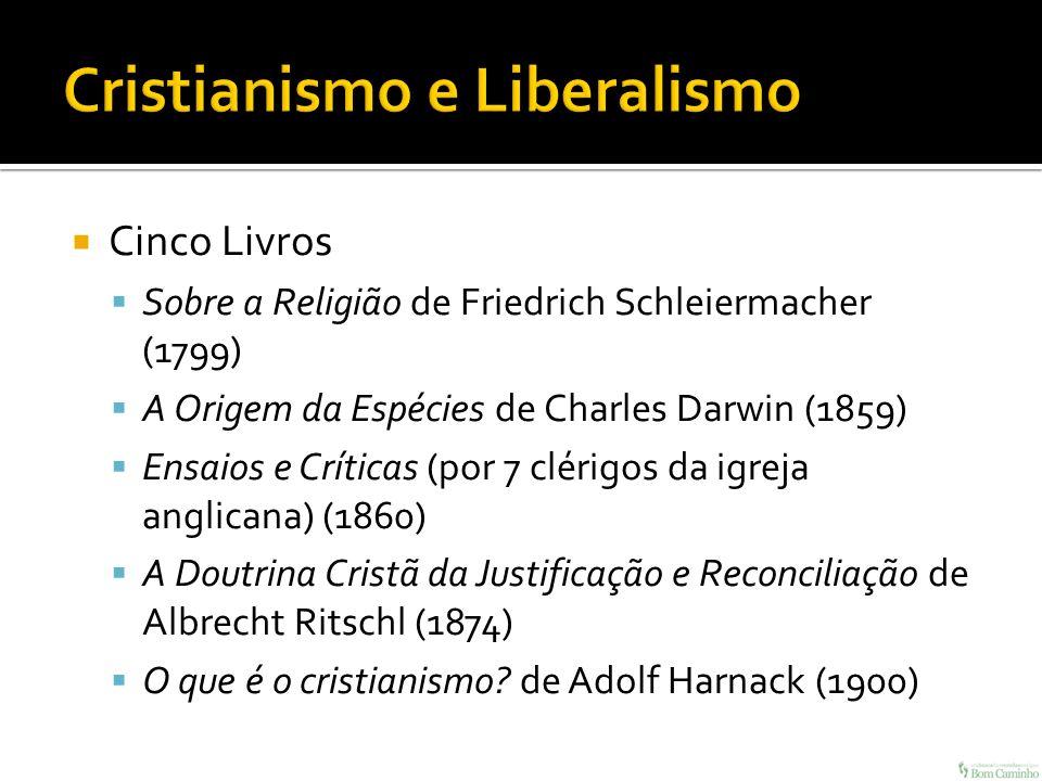 Cinco Livros Sobre a Religião de Friedrich Schleiermacher (1799) A Origem da Espécies de Charles Darwin (1859) Ensaios e Críticas (por 7 clérigos da i
