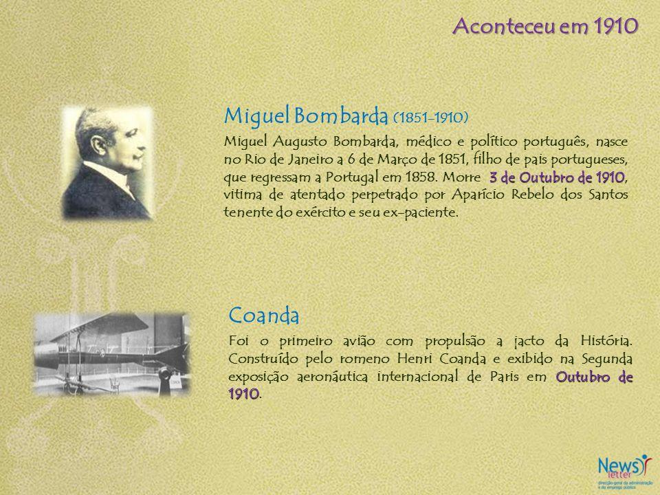 Miguel Bombarda (1851-1910) 3 de Outubro de 1910 Miguel Augusto Bombarda, médico e político português, nasce no Rio de Janeiro a 6 de Março de 1851, f
