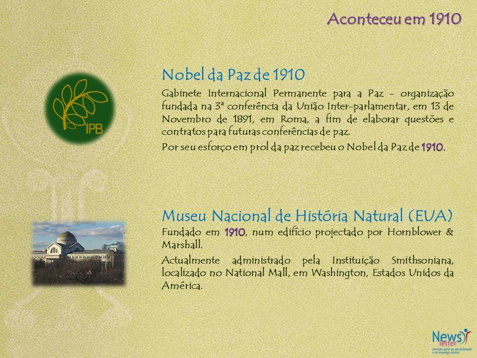 Nobel da Paz de 1910 Gabinete Internacional Permanente para a Paz - organização fundada na 3ª conferência da União Inter-parlamentar, em 13 de Novembr