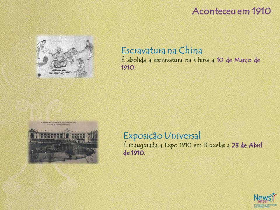 Escravatura na China 10 de Março de 1910. É abolida a escravatura na China a 10 de Março de 1910. Aconteceu em 1910 Exposição Universal 23 de Abril de
