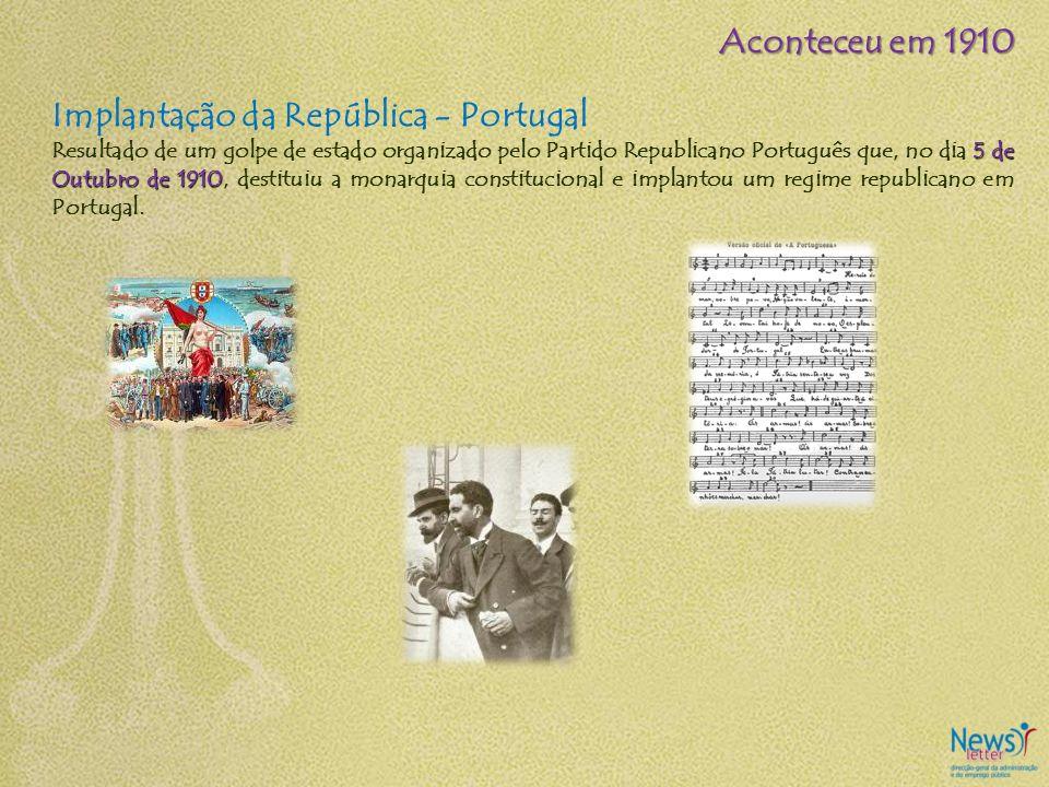 Implantação da República - Portugal 5 de Outubro de 1910 Resultado de um golpe de estado organizado pelo Partido Republicano Português que, no dia 5 d