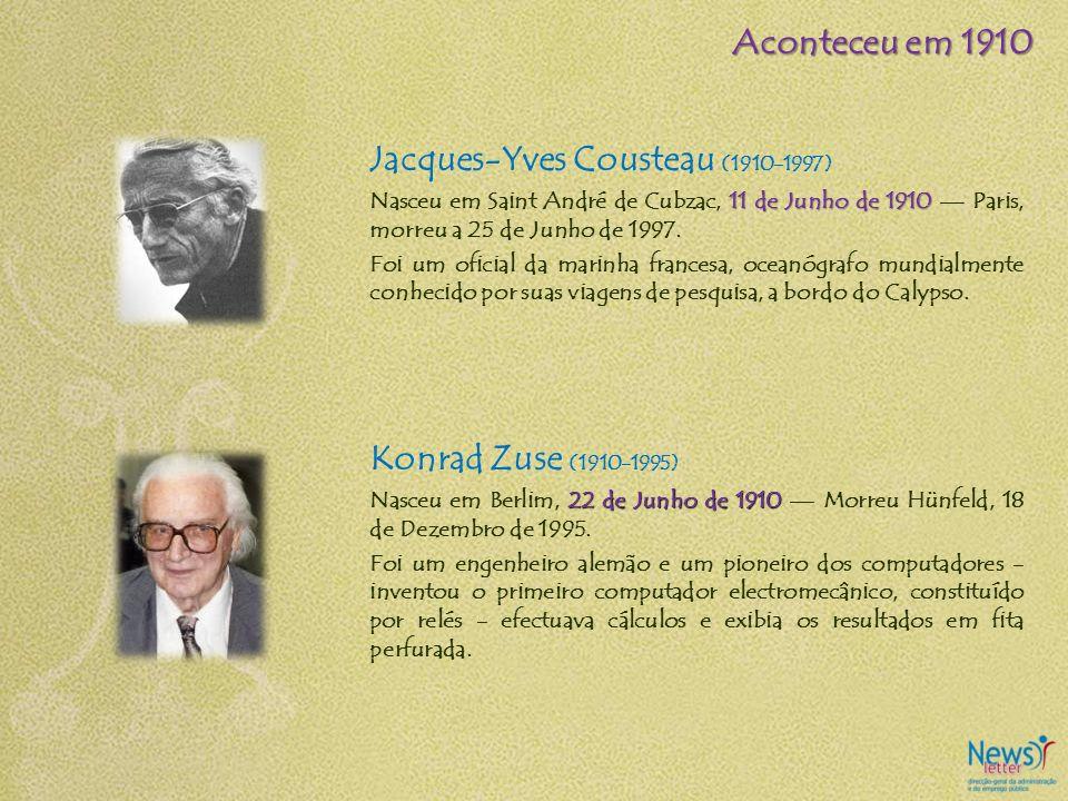 Jacques-Yves Cousteau (1910-1997) 11 de Junho de 1910 Nasceu em Saint André de Cubzac, 11 de Junho de 1910 Paris, morreu a 25 de Junho de 1997. Foi um