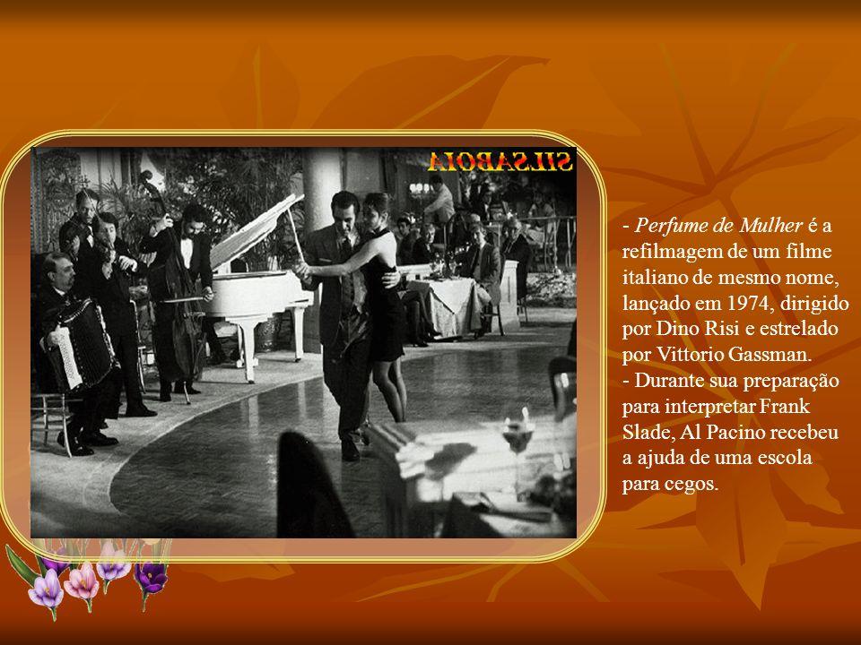 - Perfume de Mulher é a refilmagem de um filme italiano de mesmo nome, lançado em 1974, dirigido por Dino Risi e estrelado por Vittorio Gassman.