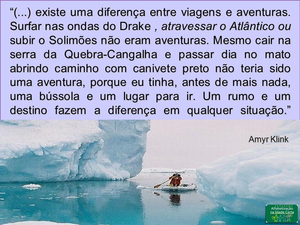 (...) existe uma diferença entre viagens e aventuras.