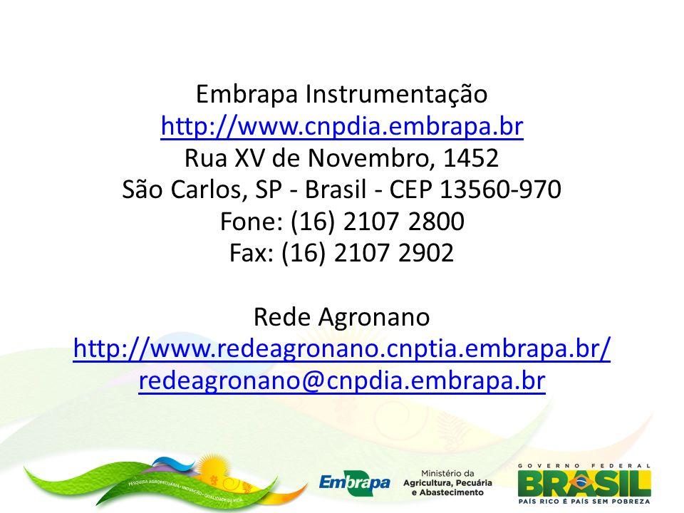 Embrapa Instrumentação http://www.cnpdia.embrapa.br Rua XV de Novembro, 1452 São Carlos, SP - Brasil - CEP 13560-970 Fone: (16) 2107 2800 Fax: (16) 21