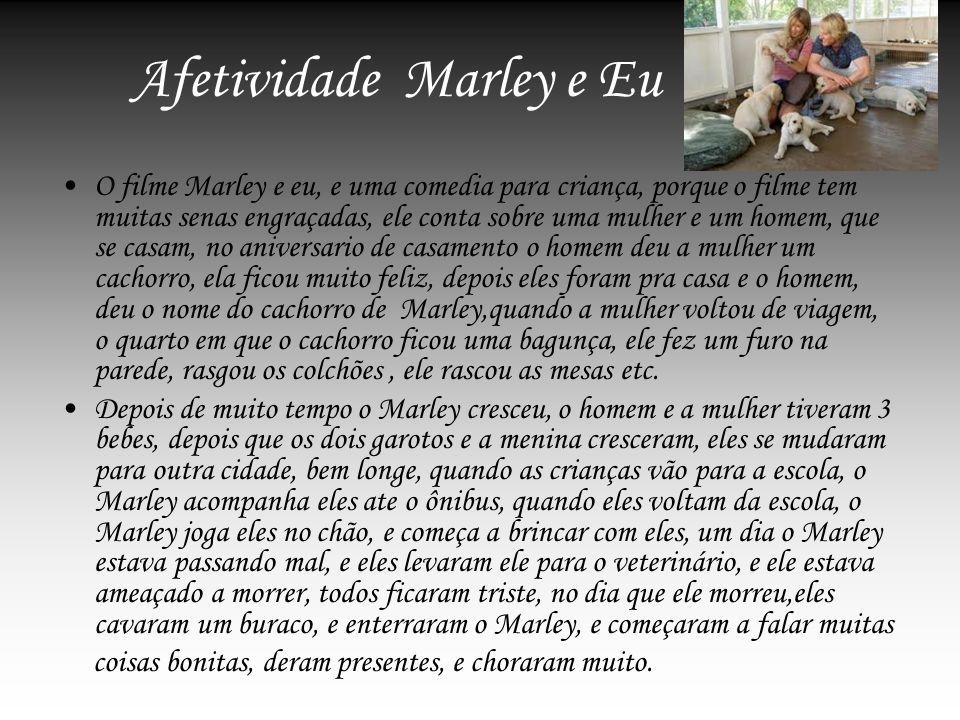 Afetividade Marley e Eu O filme Marley e eu, e uma comedia para criança, porque o filme tem muitas senas engraçadas, ele conta sobre uma mulher e um h