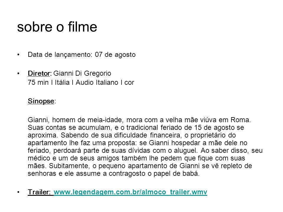 sobre o filme Data de lançamento: 07 de agosto Diretor: Gianni Di Gregorio 75 min I Itália I Audio Italiano I cor Sinopse: Gianni, homem de meia-idade, mora com a velha mãe viúva em Roma.