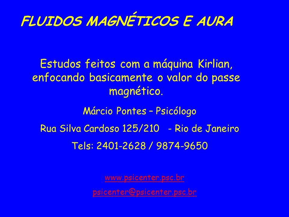 FLUIDOS MAGNÉTICOS E AURA Estudos feitos com a máquina Kirlian, enfocando basicamente o valor do passe magnético.