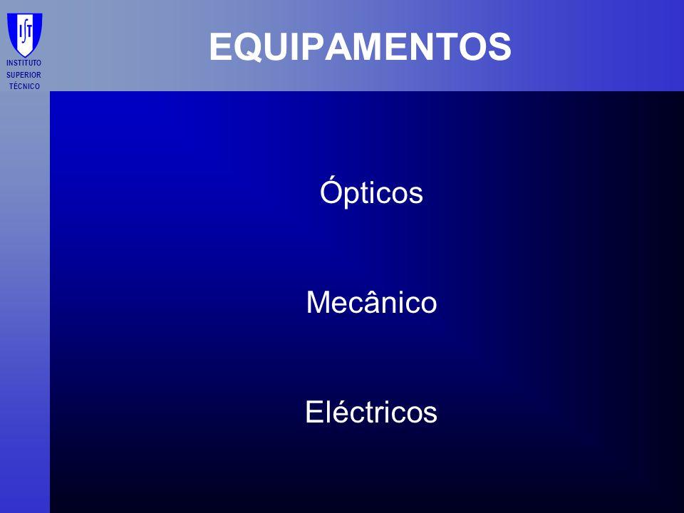 INSTITUTO SUPERIOR TÉCNICO EQUIPAMENTOS Ópticos Mecânico Eléctricos