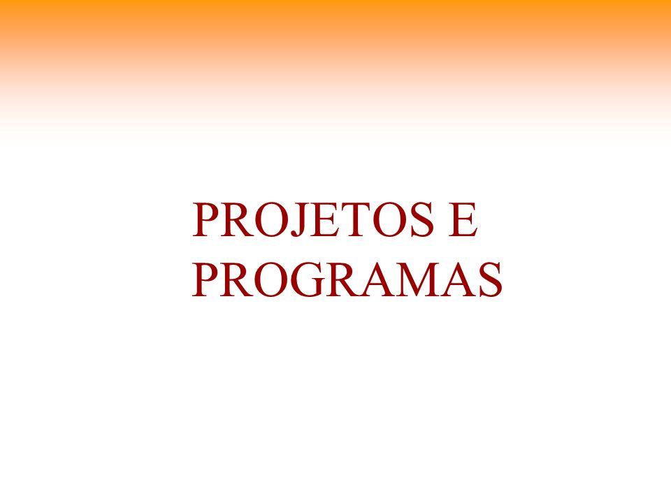 PROJETOS E PROGRAMAS