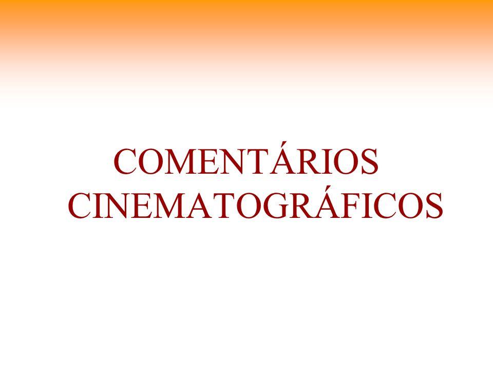 COMENTÁRIOS CINEMATOGRÁFICOS