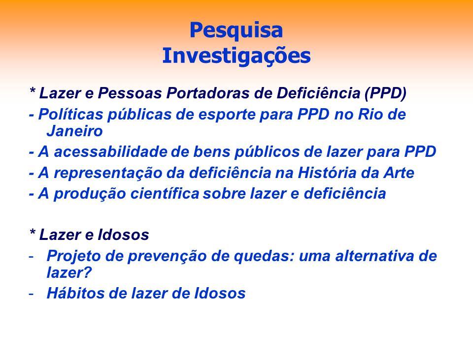 Pesquisa Investigações * Lazer e Pessoas Portadoras de Deficiência (PPD) - Políticas públicas de esporte para PPD no Rio de Janeiro - A acessabilidade