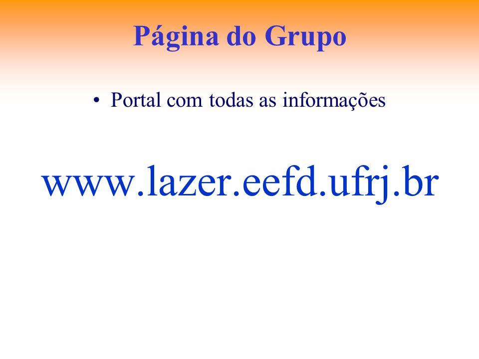 Página do Grupo Portal com todas as informações www.lazer.eefd.ufrj.br