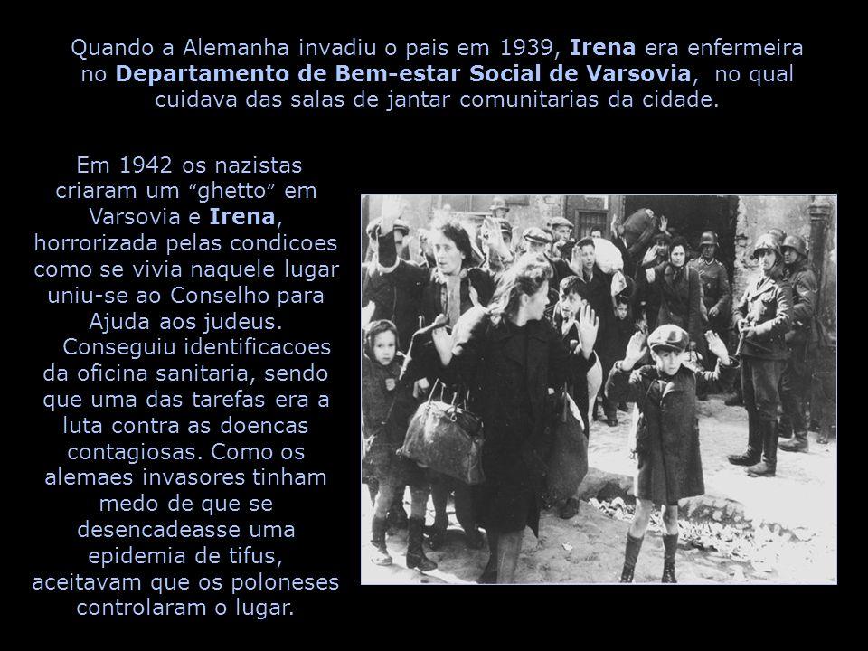 Quando a Alemanha invadiu o pais em 1939, Irena era enfermeira no Departamento de Bem-estar Social de Varsovia, no qual cuidava das salas de jantar comunitarias da cidade.