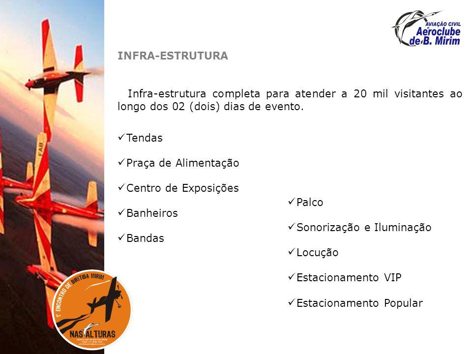INFRA-ESTRUTURA Infra-estrutura completa para atender a 20 mil visitantes ao longo dos 02 (dois) dias de evento.