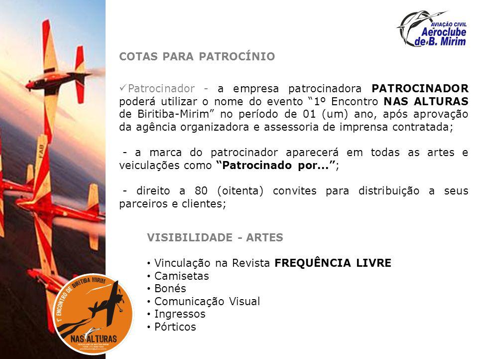 COTAS PARA PATROCÍNIO Patrocinador - a empresa patrocinadora PATROCINADOR poderá utilizar o nome do evento 1º Encontro NAS ALTURAS de Biritiba-Mirim n