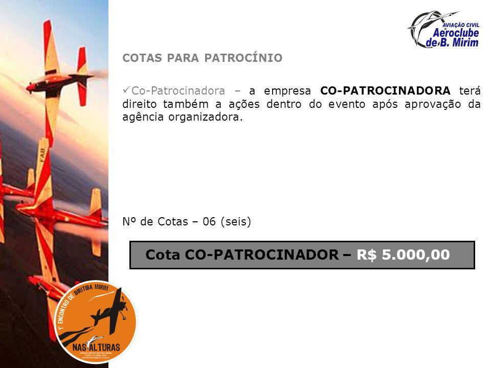 COTAS PARA PATROCÍNIO Co-Patrocinadora – a empresa CO-PATROCINADORA terá direito também a ações dentro do evento após aprovação da agência organizadora.